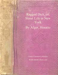 Ragged Dick : Or, Street Life in New Yor... by Alger, Horatio, Jr.