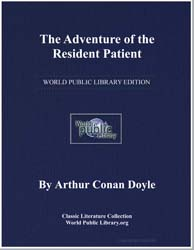 The Adventure of the Resident Patient by Doyle, Arthur Conan, Sir
