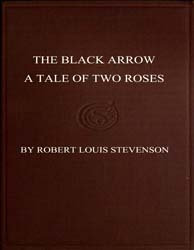 The Black Arrow : A Tale of Two Roses by Stevenson, Robert Louis