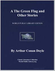 The Green Flag, And Other Stories of War... by Doyle, Arthur Conan, Sir