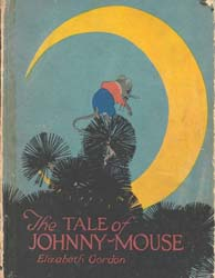 The Tale of Johnny Mouse by Gordon, Elizabeth