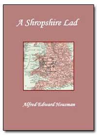 A Shropshire Lad by Housman, Alfred Edward