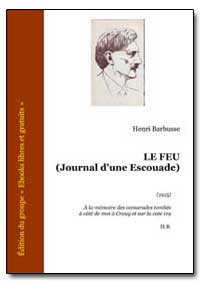 Le Feu (Journal D'Une Escouade) by Barbusse, Henri