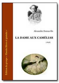 La Dame Aux Camelias by Dumas, Alexandre