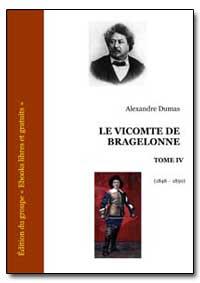 Le Vicomte de Bragelonne by Dumas, Alexandre
