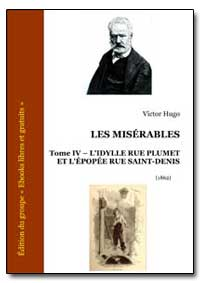 Les Miserables Tome IV L'Idylle Rue Plum... by Hugo, Victor