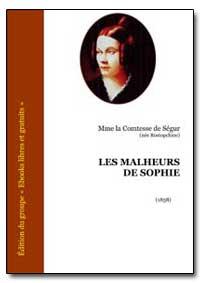 Les Malheurs de Sophie by De Segur, Mme La Comtesse