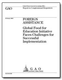 Foreign Assistance Global Food for Educa... by General Accounting Office