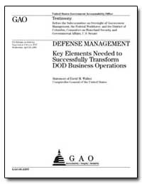 Defense Management Key Elements Needed t... by Walker, David M.