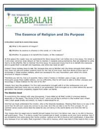The Essence of Religion and Its Purpose by Ashlag, Yehuda, Rabbi