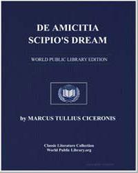 De Amicitia, Scipio's Dream by Cicero, Marcus Tullius