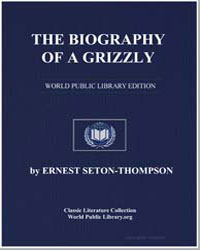 The Biography of a Grizzly by Seton, Thompson