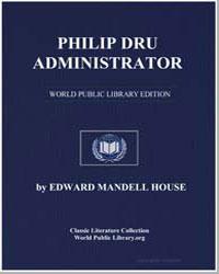 Philip Dru : Administrator by House, Edward Mandell