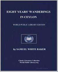 Eight Years' Wanderings in Ceylon by Baker, Samuel White, Sir