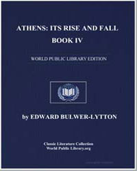 Athens : Its Rise and Fall, Book Iv by Bulwer-Lytton, Edward