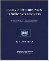 Everybody's Business Is Nobody's Busines... by Defoe, Daniel