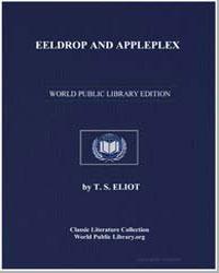 Eeldrop and Appleplex by Eliot, T. S.