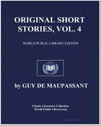 Original Short Stories, Volume 4 by De Maupassant, Guy