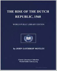 The Rise of the Dutch Republic, 1568 by Motley, John Lothrop