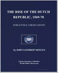 The Rise of the Dutch Republic, 1569-70 by Motley, John Lothrop