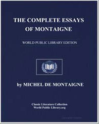 The Complete Essays of Montaigne by De Montaigne, Michel