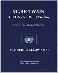 Mark Twain, A Biography, 1875-1886 by Paine, Albert Bigelow