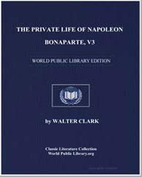 The Private Life of Napoleon Bonaparte, ... by Constant