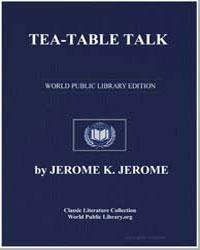 Tea-Table Talk by Klapka, Jerome