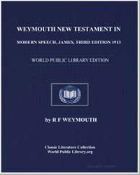 Weymouth New Testament in Modern Speech,... by Weymouth, Richard Francis