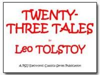 Twenty Three Tales by Tolstoy, Leo