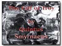 The Fall of Troy by Smyrnaeus, Quintus