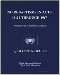 No Rebaptisms in Acts 18:24 through 19:7 by Lee, Francis Nigel, Dr.