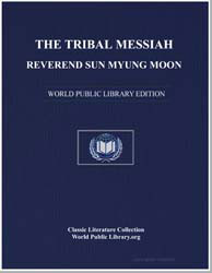 The Tribal Messiah Reverend Sun Myung Mo... by Moon, Sun Myung, Rev.