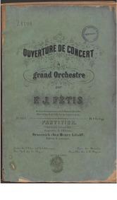 Ouverture de concert à grand orchestre :... by Fétis, François-Joseph