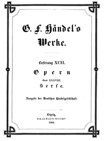 Serse (Xerxes) : Complete Score Volume HWV 40 by Handel, George Frideric