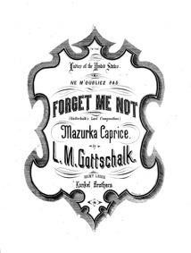 Ne m'oubliez pas : Complete Score Volume D 59 ; RO 99 by Gottschalk, Louis Moreau