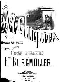 Ay Chiquita : Piano Score by Burgmüller, Friedrich