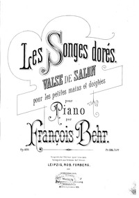 Les Songes dores (Valse de salon) : Comp... Volume op. 409 by Behr, Franz