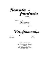 Sonata-Fantasia No.2, Op.60 : Complete S... Volume Op.60 by Akimenko, Theodore