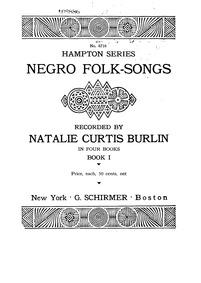 Negro Folk-Songs (Negro Folk-Songs recor... by Burlin, Natalie Curtis