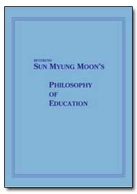 Reverend Sun Myung Moons Philosophy of E... by