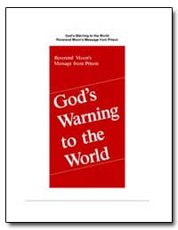 God's Warning to the World Reverend Moon... by