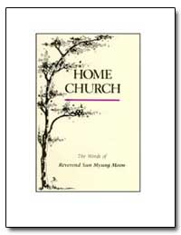 The Words of Home Church by Moon, Sun Myung, Rev.