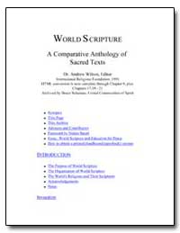 World S Cripture a Comparative Anthology... by Wilson, Andrew, Dr.