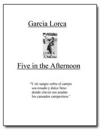 Five in the Afternoon by Lorca, Garcia