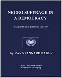 Negro Suffrage in a Democracy by Baker, Ray Stannard