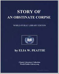 Story of an Obstinate Corpse by Peattie, Elia Wilkinson