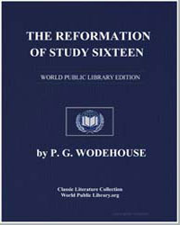 The Reformation of Study Sixteen by Wodehouse, Pelham Grenville