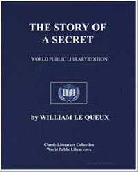 The Story of a Secret by Le Queux, William