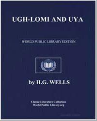 Ugh-Lomi and Uya by Wells, Herbert George